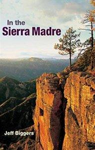 Na Sierra Madre – Jeff Biggers
